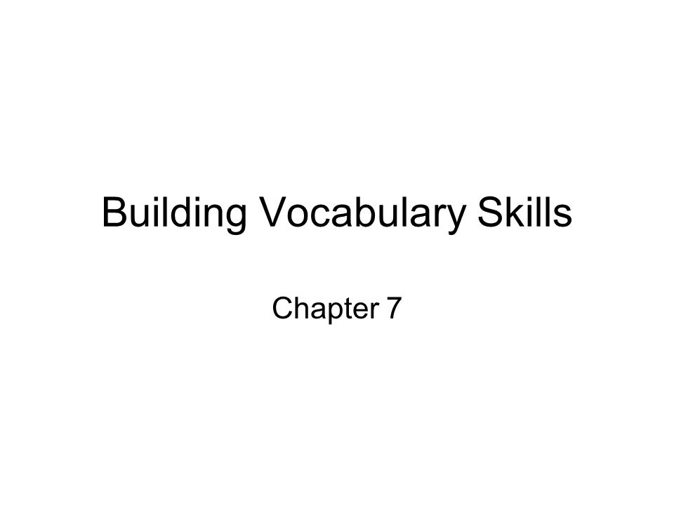Building Vocabulary Skills Chapter 7