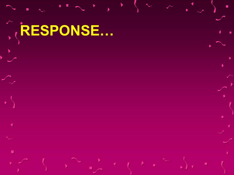 RESPONSE…