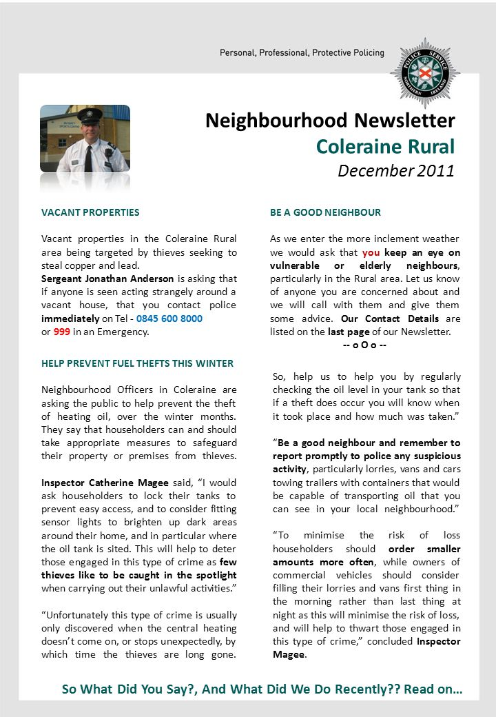 Neighbourhood Newsletter Coleraine Rural December 2011 HELP PREVENT FUEL THEFTS THIS WINTER Neighbourhood Officers in Coleraine are asking the public to help prevent the theft of heating oil, over the winter months.