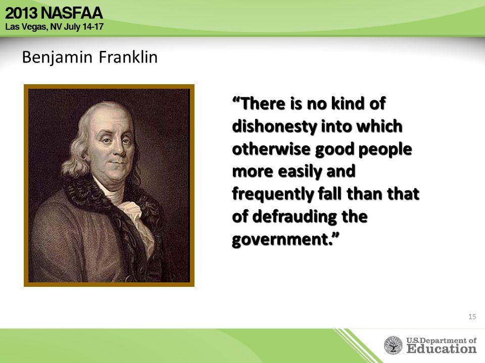 """""""There is no kind of dishonesty into which otherwise good people more easily and frequently fall than that of defrauding the government."""" Benjamin Fra"""