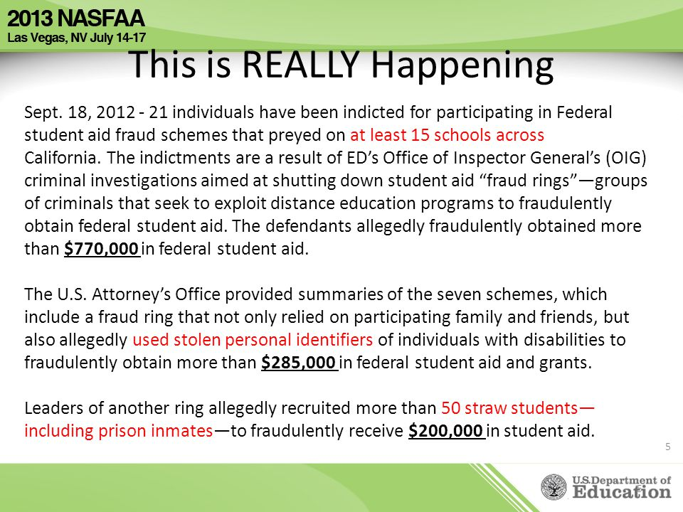 This is REALLY Happening 5 Sept. 18, 2012 - 21 individuals have been indicted for participating in Federal student aid fraud schemes that preyed on at