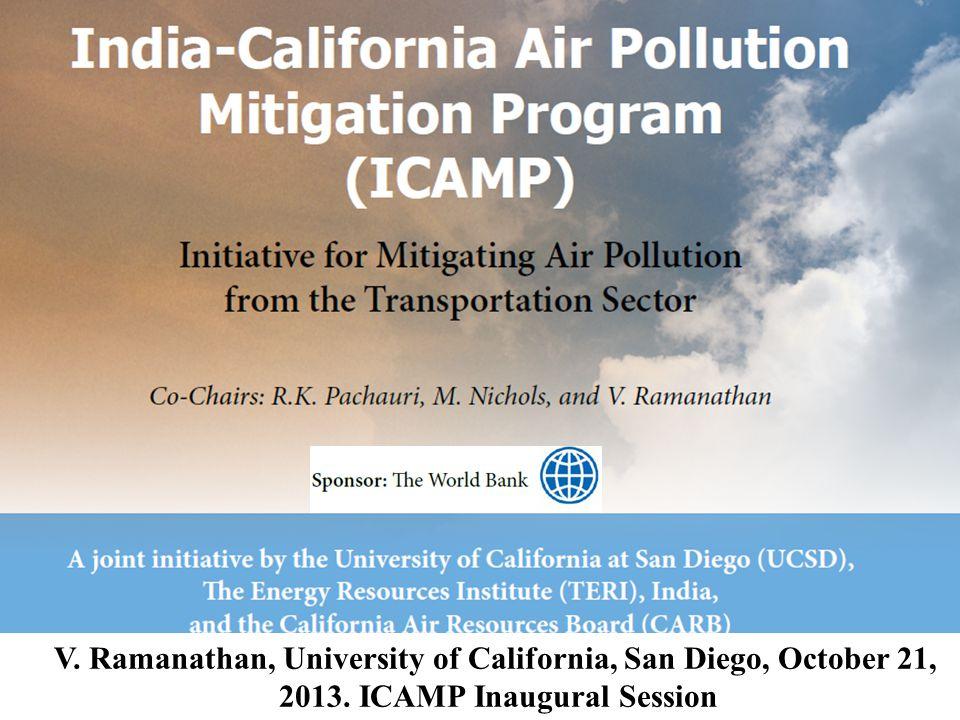 1 Scripps Inst. of Oceanography University of California at San Diego Oakland, California, October 18, 2013 V. Ramanathan, University of California, S