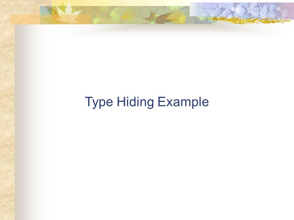 Type Hiding Example