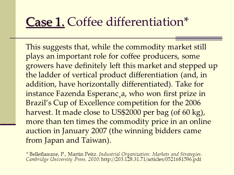 Case 1. Case 1. Coffee differentiation* This suggests that, while the commodity market still plays an important role for coffee producers, some grower
