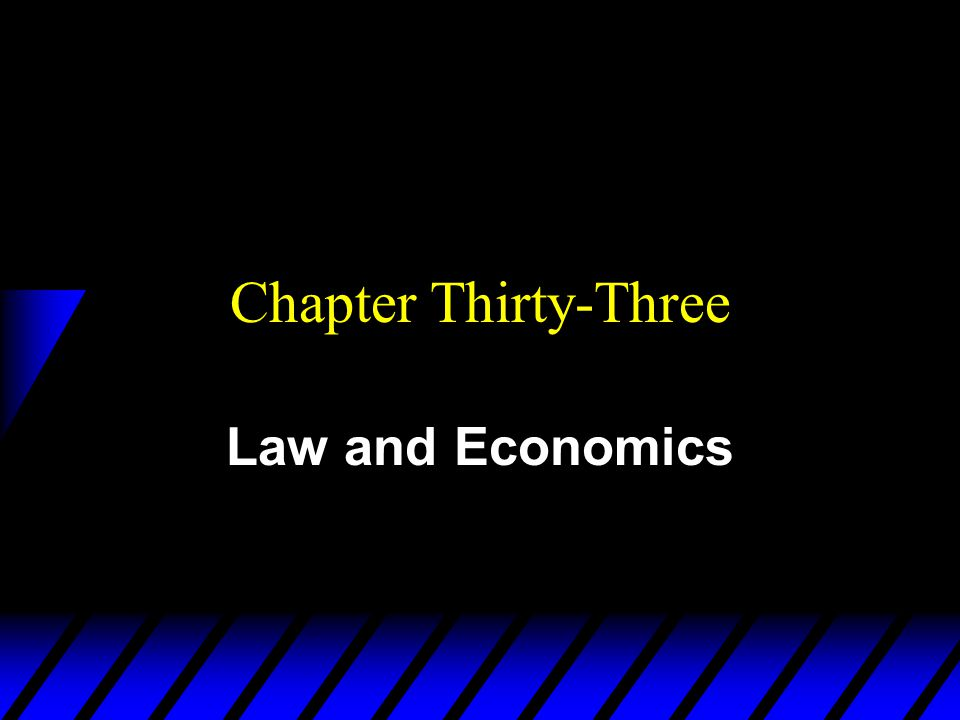 Chapter Thirty-Three Law and Economics