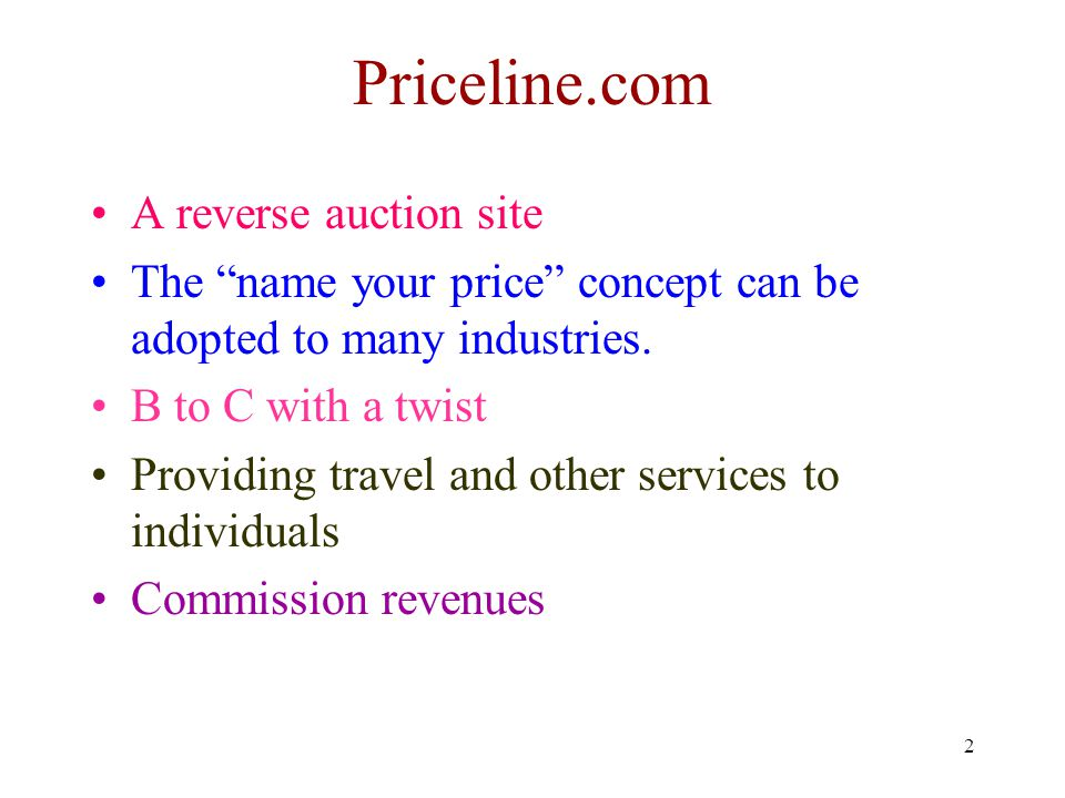 3 The Business Model A customer makes an offer (the customer names a price ).