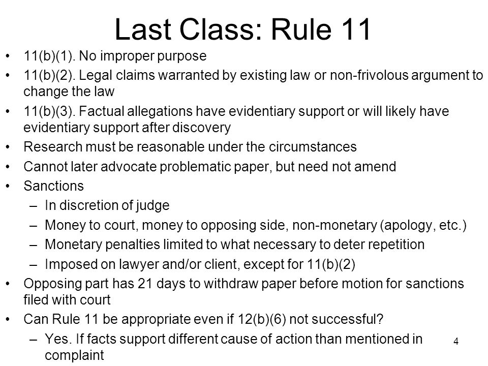 4 Last Class: Rule 11 11(b)(1). No improper purpose 11(b)(2).