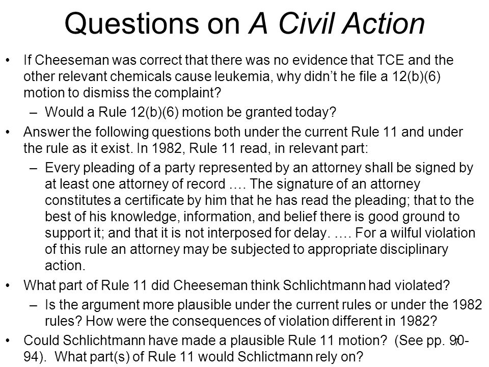 Questions on A Civil Action If Cheeseman was correct that there was no evidence that TCE and the other relevant chemicals cause leukemia, why didn't he file a 12(b)(6) motion to dismiss the complaint.