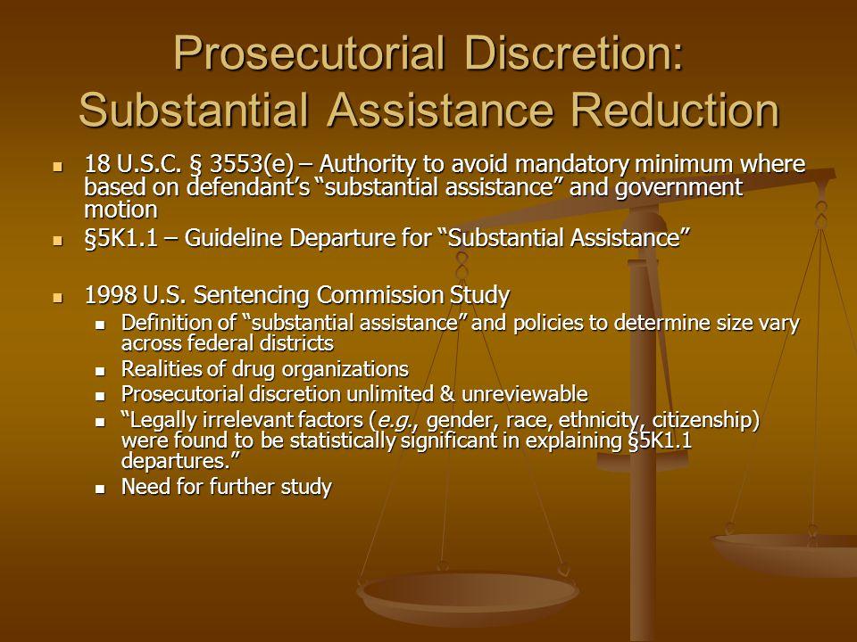 Prosecutorial Discretion: Substantial Assistance Reduction 18 U.S.C.