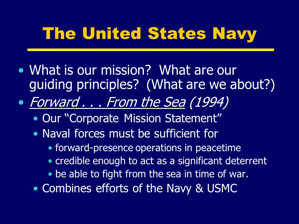 Forward Naval Presence Objectives To deter actions not in the interests of the United States or its allies To encourage actions that are in the interests of the United States or its allies