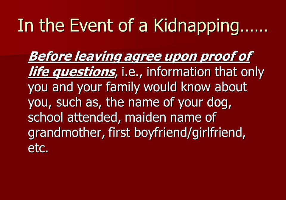 Kidnapping on a Global Perspective Global estimates range from 10,000 to 15,000 kidnaps per year.