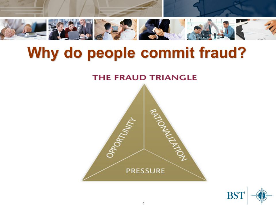 4 Why do people commit fraud