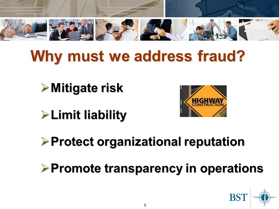 8 Why must we address fraud.