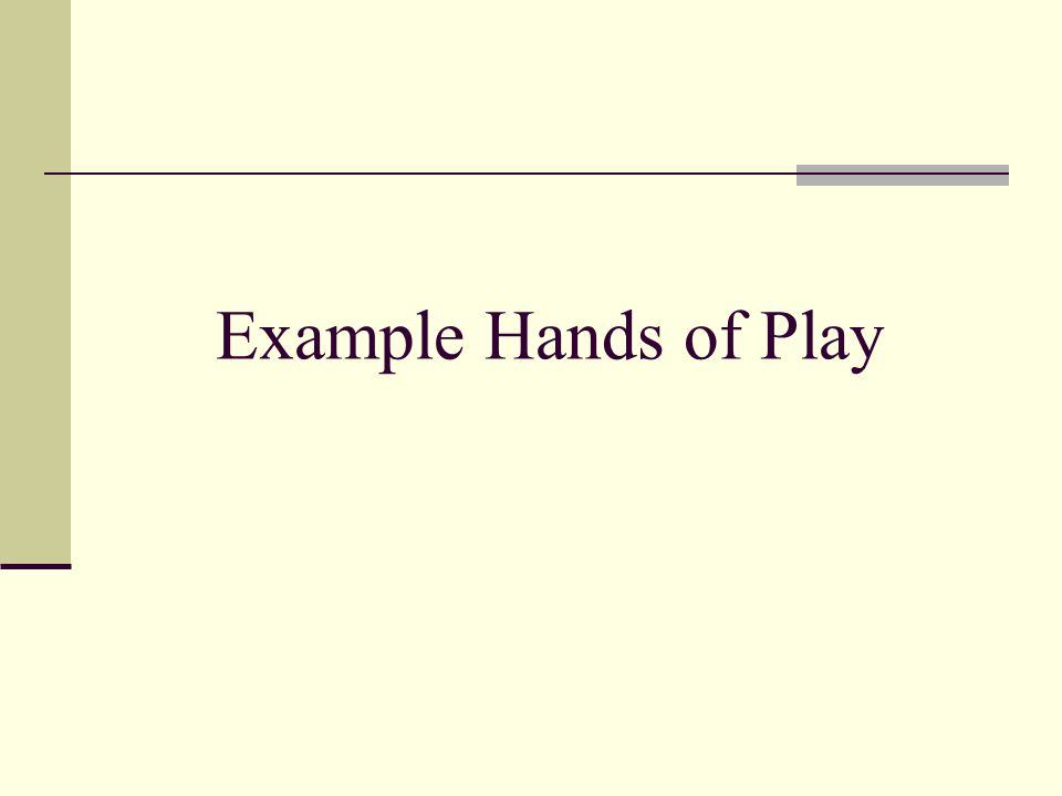 Example Hands of Play