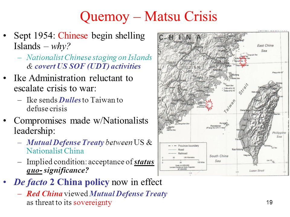19 Quemoy – Matsu Crisis Sept 1954: Chinese begin shelling Islands – why.