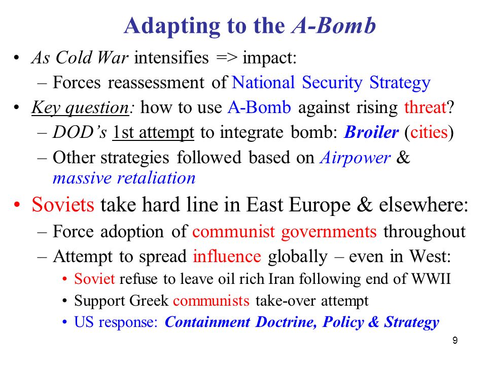 40 Arms Race Soviets also made significant advances in weapons technology: –Gained own A-Bomb in 1949 & Thermo-Nuke weapon in 1953 Strategic aircraft delivery: –Badger, Bear, & Backfire SLBM Subs (Golf, Hotel– surface launch missiles) –Yankee SSBN by 1968 Missile delivery systems –(Bigger the better) –Strategic Rocket Forces (Main service of Soviets)