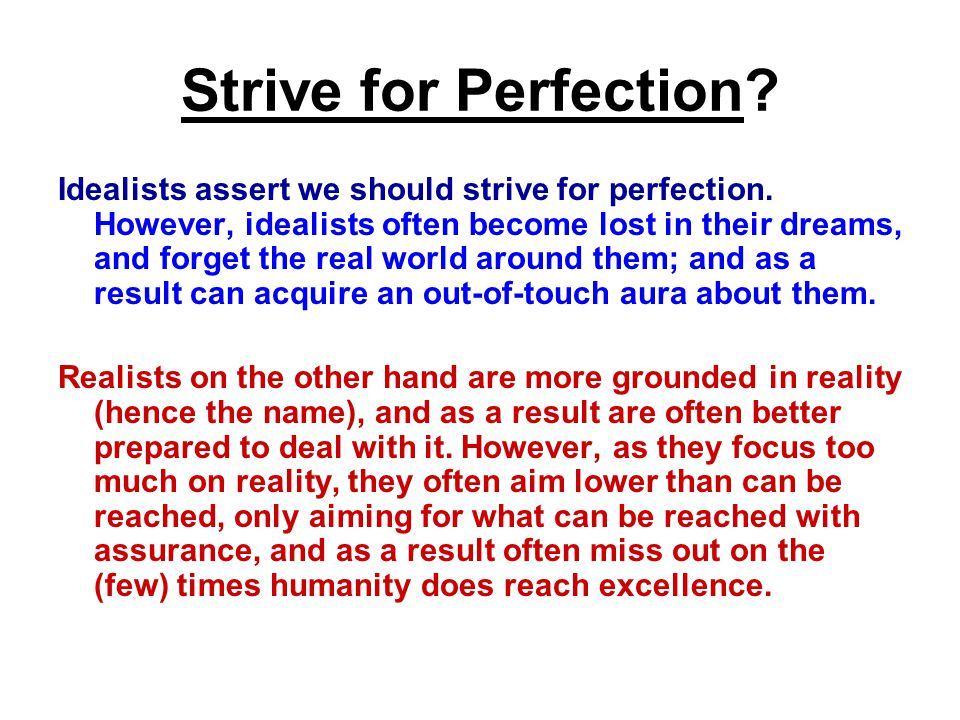 Why does a person become a realist or an idealist.