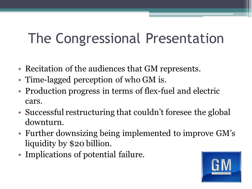 The Congressional Presentation Recitation of the audiences that GM represents.