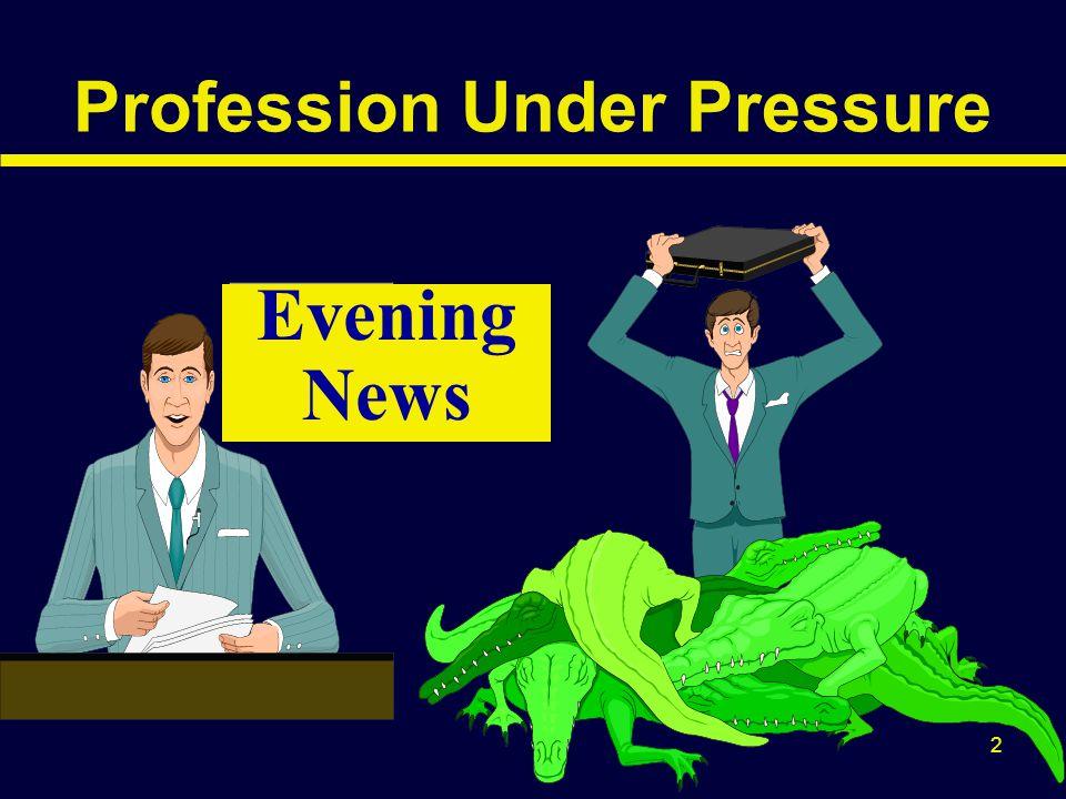 2 Profession Under Pressure Evening News