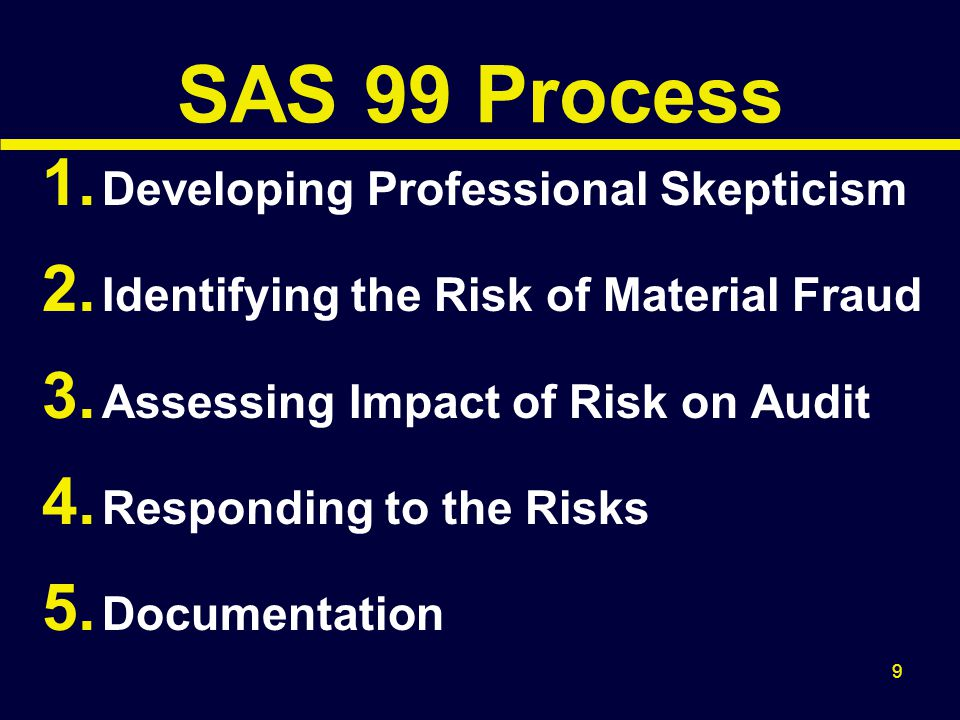 10 Professional Skepticism SAS 99 Says This is the Key to Fraud Detection.