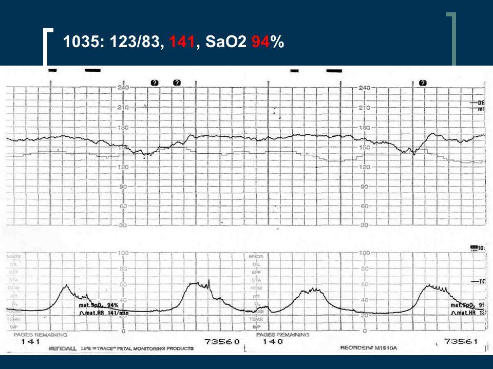 1035: 123/83, 141, SaO2 94%