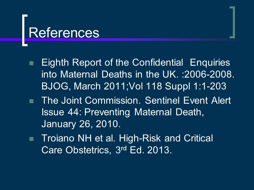 References Eighth Report of the Confidential Enquiries into Maternal Deaths in the UK.