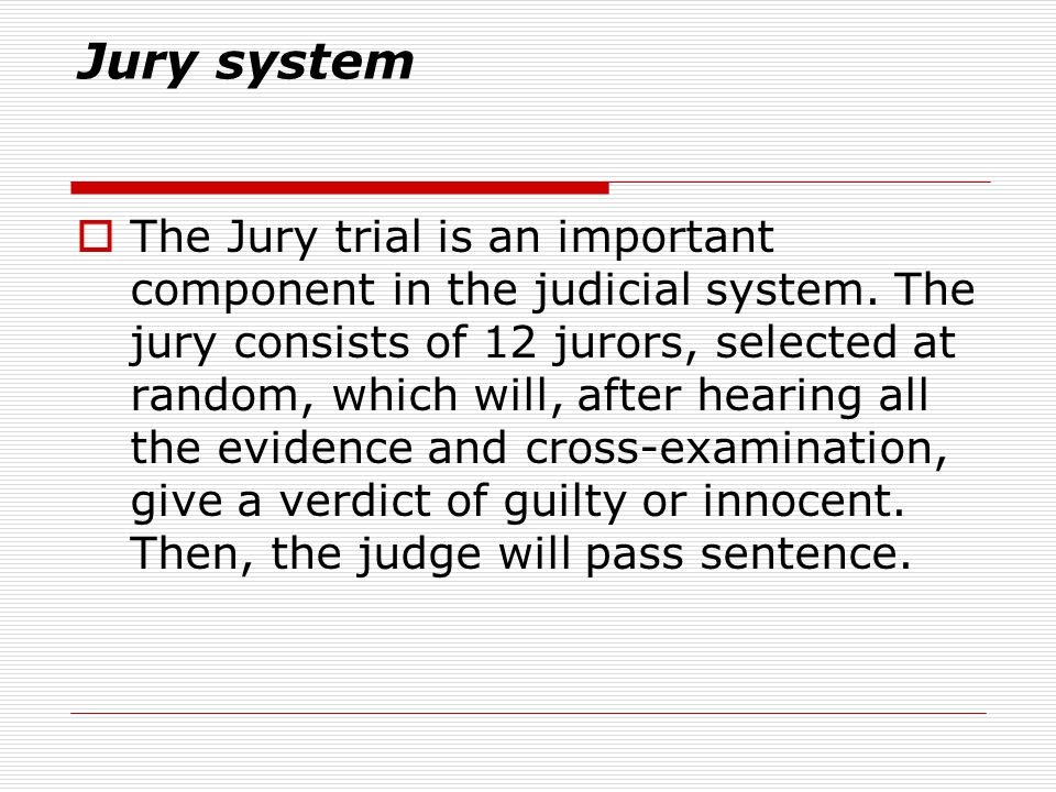 Guiding Principle  In many jurisdictions, the majority of a jury is not sufficient to find a defendant guilty, all 12 members must agree to the person ' s guilt.