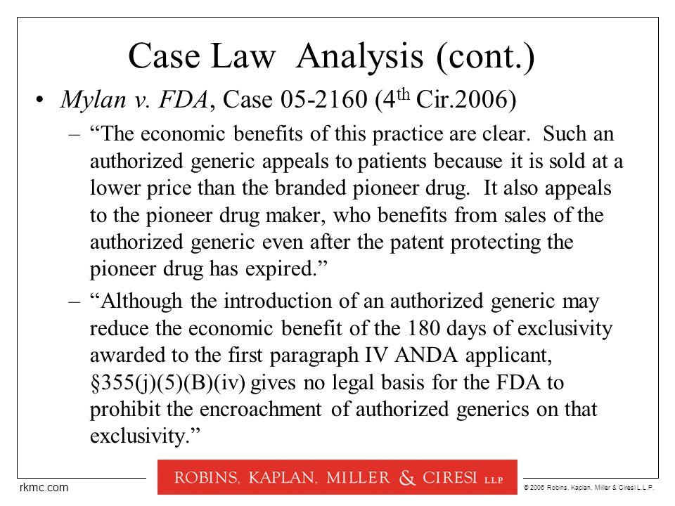 "© 2006 Robins, Kaplan, Miller & Ciresi L.L.P. rkmc.com Case Law Analysis (cont.) Mylan v. FDA, Case 05-2160 (4 th Cir.2006) –""The economic benefits of"