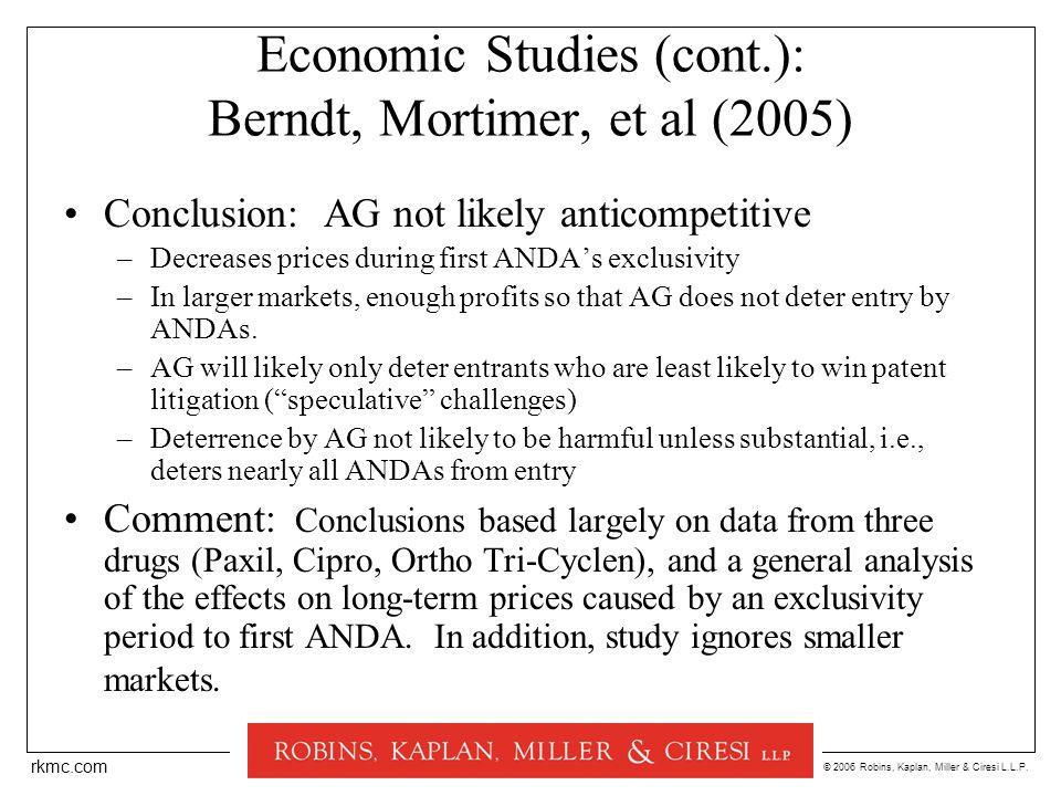 © 2006 Robins, Kaplan, Miller & Ciresi L.L.P. rkmc.com Economic Studies (cont.): Berndt, Mortimer, et al (2005) Conclusion: AG not likely anticompetit