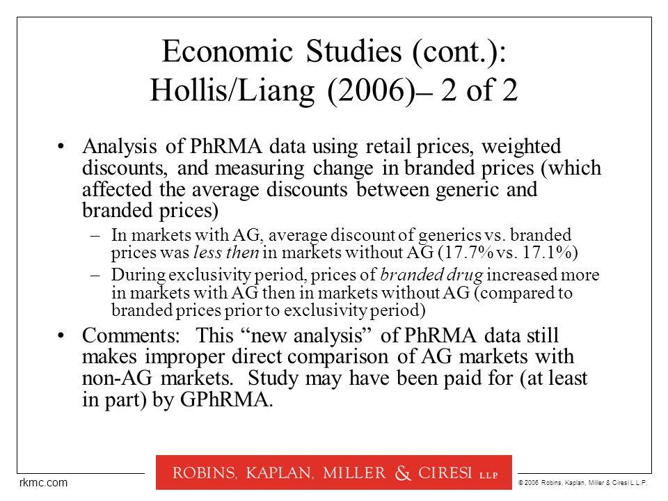 © 2006 Robins, Kaplan, Miller & Ciresi L.L.P. rkmc.com Economic Studies (cont.): Hollis/Liang (2006) – 2 of 2 Analysis of PhRMA data using retail pric
