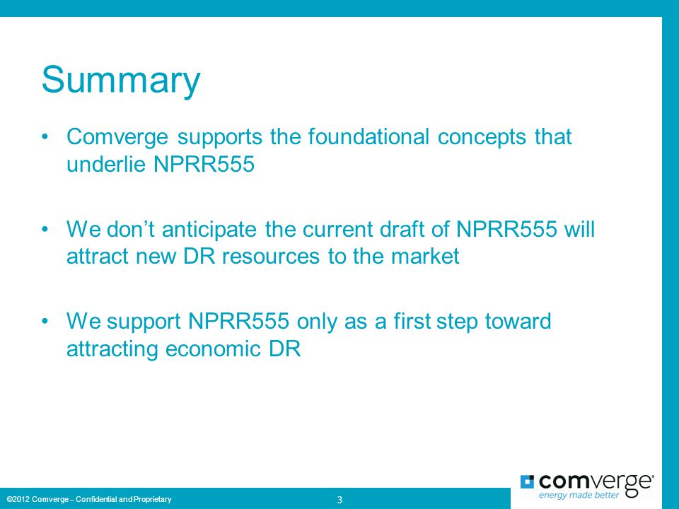 Summary Comverge supports the foundational concepts that underlie NPRR555 We don't anticipate the current draft of NPRR555 will attract new DR resourc