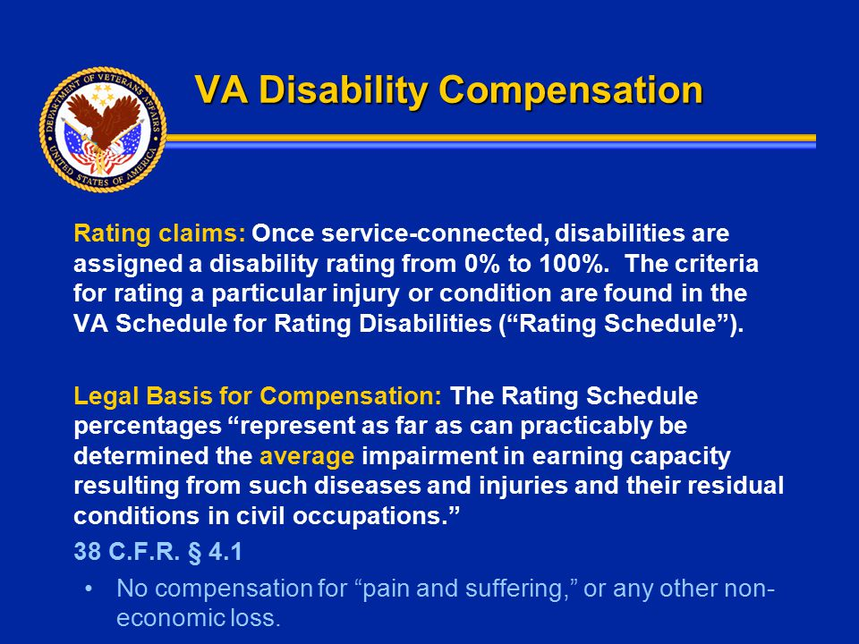 VA Disability Compensation Rating claims: Once service-connected, disabilities are assigned a disability rating from 0% to 100%. The criteria for rati