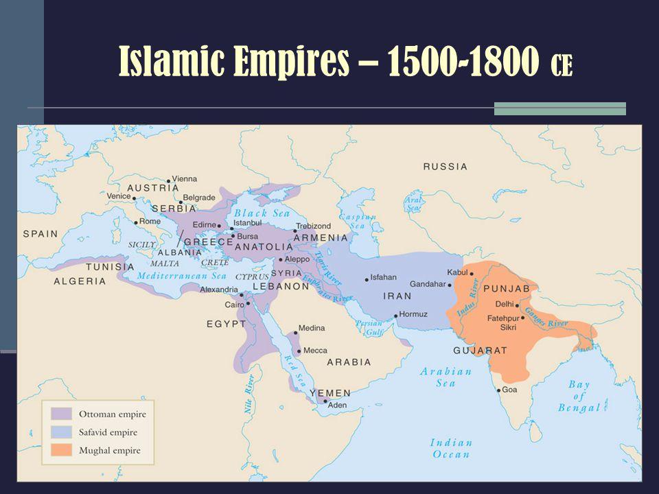 Islamic Empires – 1500-1800 CE