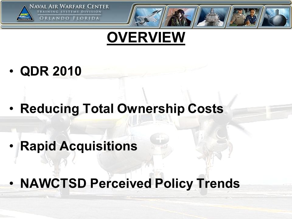 13 NAWCTSD Perceived Policy Trends Increased emphasis on peer reviews –NAVAIR changes forthcoming with emphasis on competitive buys Source Selection Guidance –OSD Executive Steering Group and cross- service Joint Analysis Team –Mandatory OSD Guidance anticipated in the near term –Elimination of service/SYSCOM centric source selection guidance (4200.39B) Commercial Item Price Reasonableness Determinations