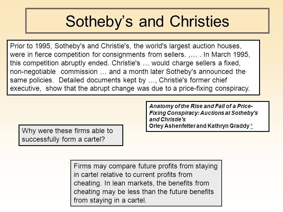 Sotheby's and Christies Prior to 1995, Sotheby s and Christie s, the world s largest auction houses, were in fierce competition for consignments from sellers.,….