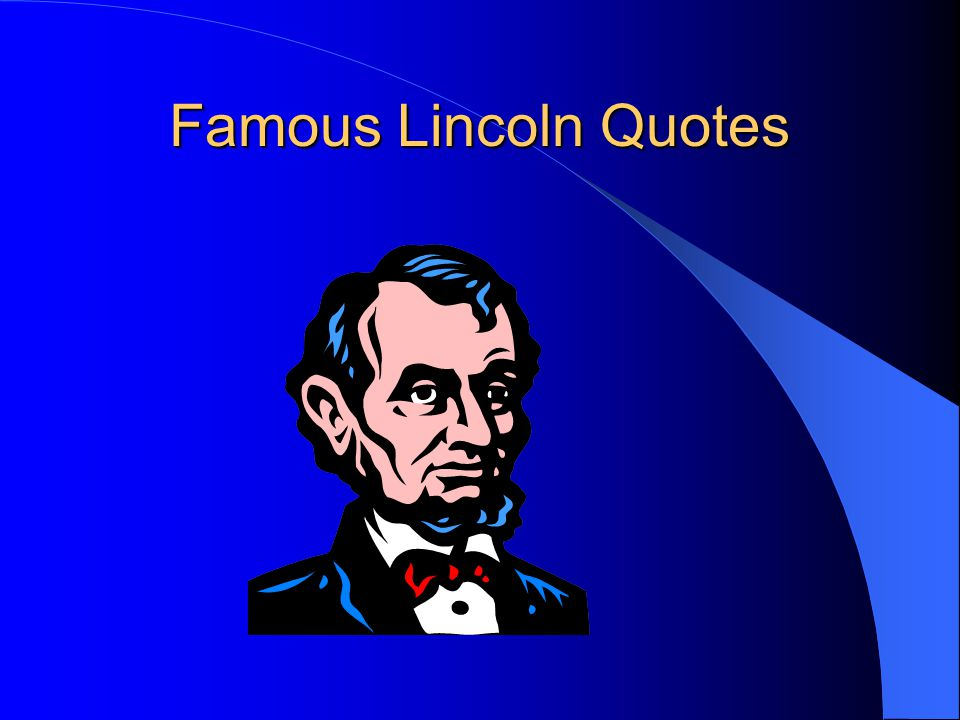Famous Lincoln Quotes