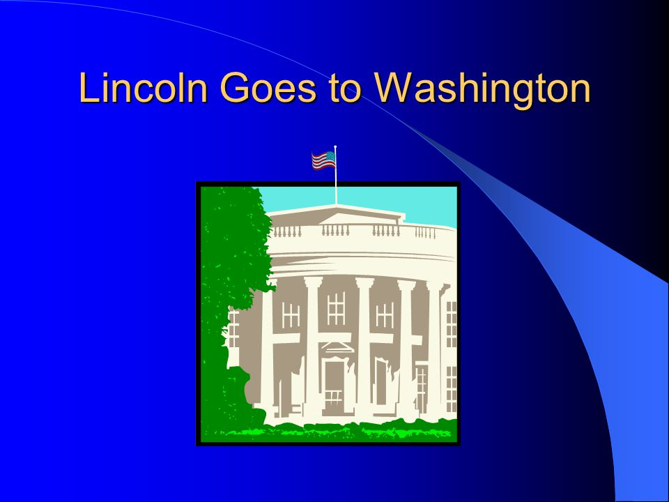 Lincoln Goes to Washington