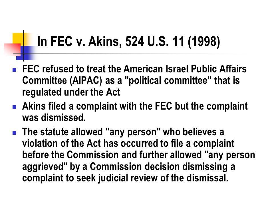 In FEC v. Akins, 524 U.S.