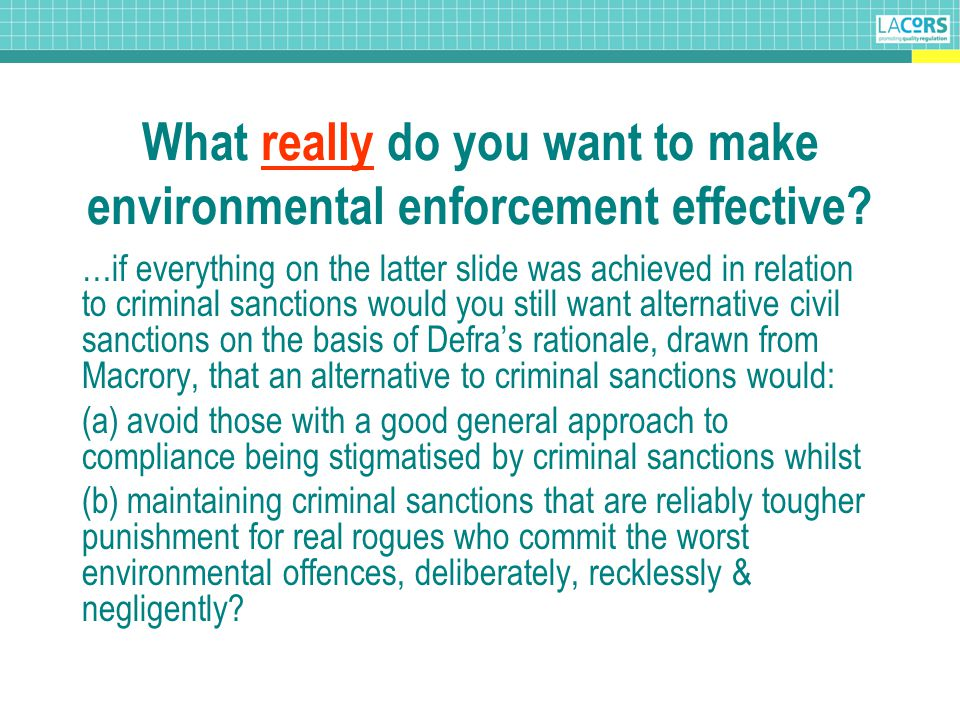 What really do you want to make environmental enforcement effective.