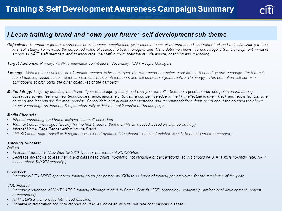 I-Learn training brand and own your future self development sub-theme Objectives: To create a greater awareness of all learning opportunities (with distinct focus on Internet-based, Instructor-Led and Individualized (i.e.: tool kits, self study).