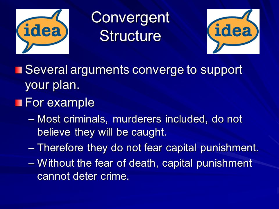 Convergent Structure Several arguments converge to support your plan.