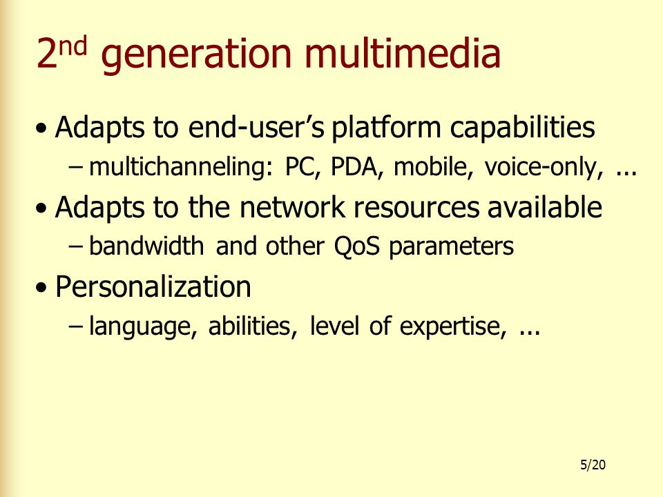 16/20 Cuypers multimedia transformation engine Cuypers testbed is based on –media independent presentation abstractions –transformation rules with built-in backtracking and constraint solving