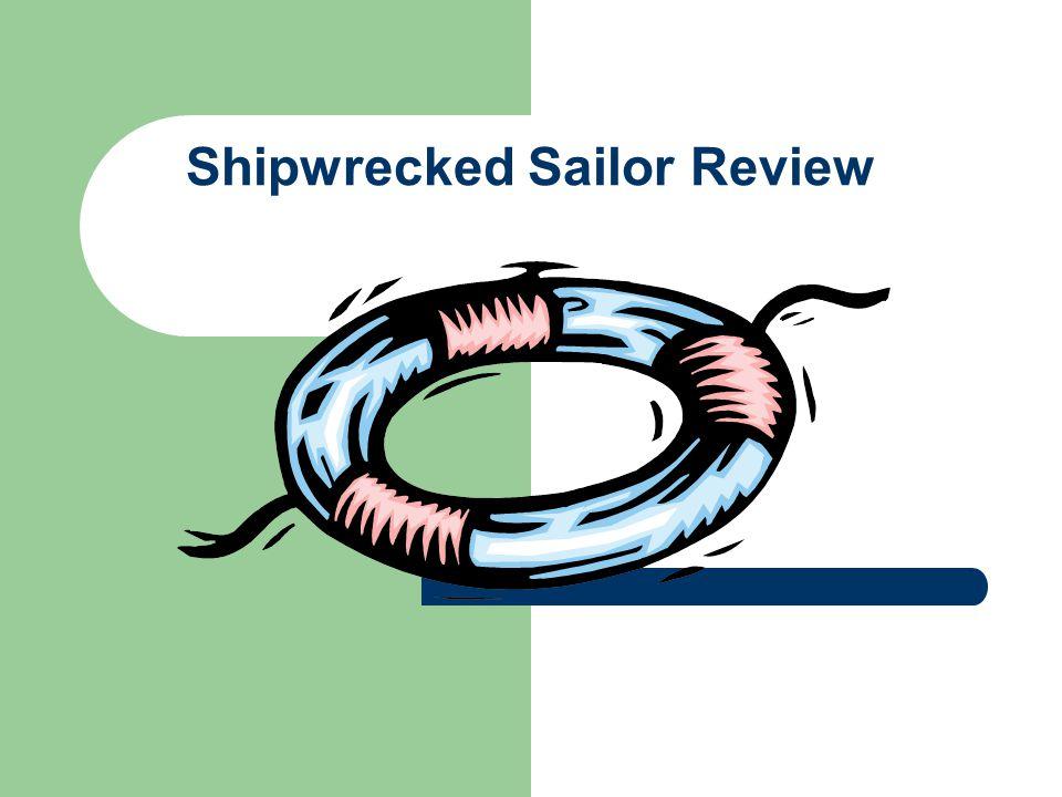 Shipwrecked Sailor Review