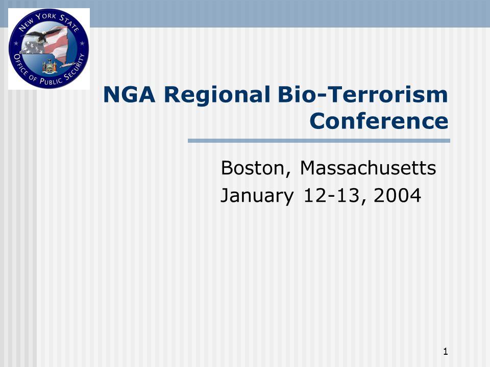 1 NGA Regional Bio-Terrorism Conference Boston, Massachusetts January 12-13, 2004