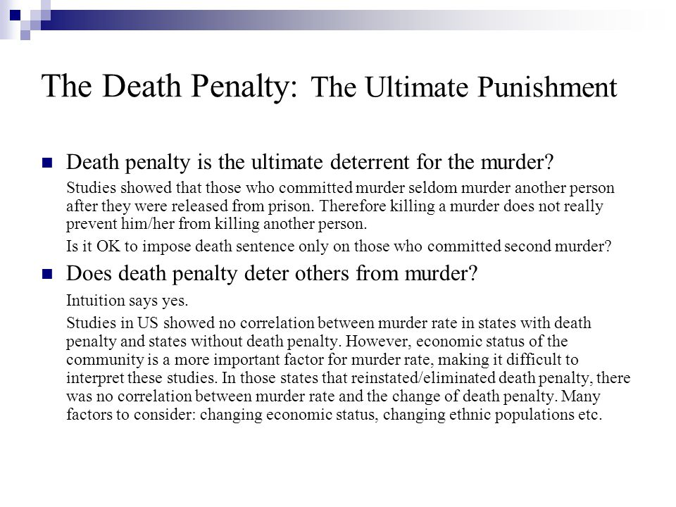 Death Penalty: Arguments Against Death penalty as a retribution to murder is not right Some argue that killing another person will not bring back to life the victim of the murderer.