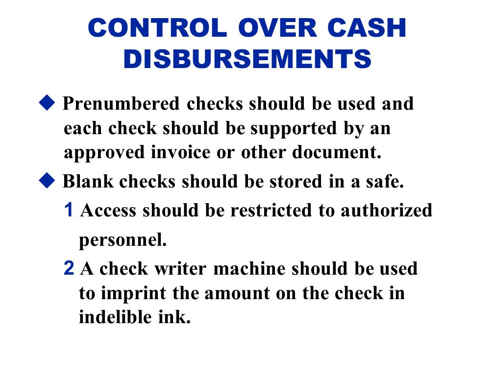  Prenumbered checks should be used and each check should be supported by an approved invoice or other document.  Blank checks should be stored in a