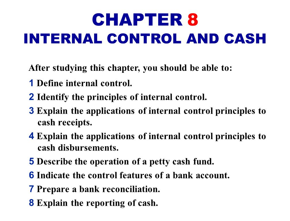 Internal Control 1.Safeguards an organization's assets 2.Enhances the accuracy and reliability of accounting records INTERNAL CONTROL STUDY OBJECTIVE 1