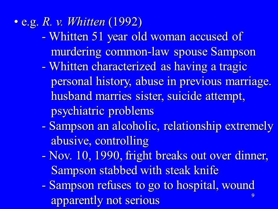9 e.g. R. v. Whitten (1992) e.g. R. v.