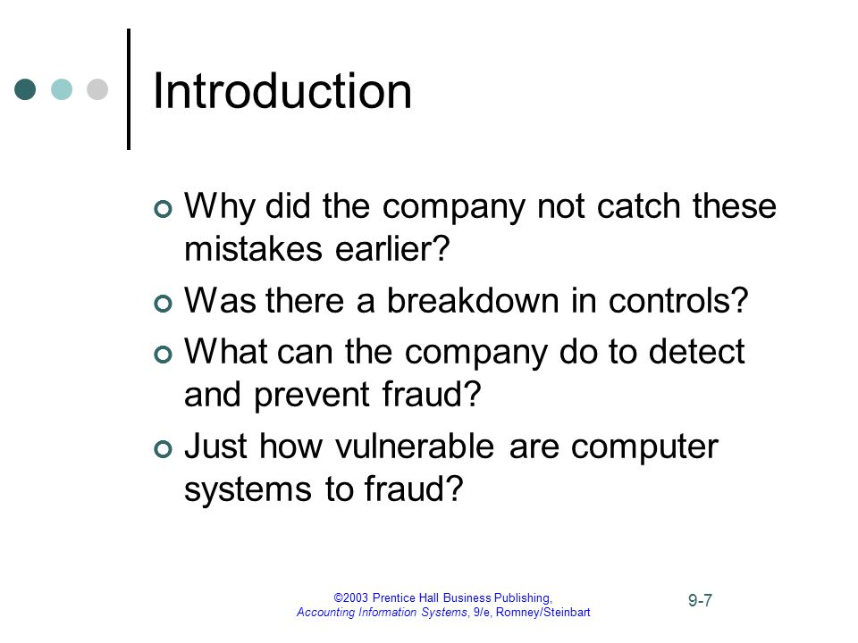 ©2003 Prentice Hall Business Publishing, Accounting Information Systems, 9/e, Romney/Steinbart 9-8 Introduction This chapter describes the fraud process.