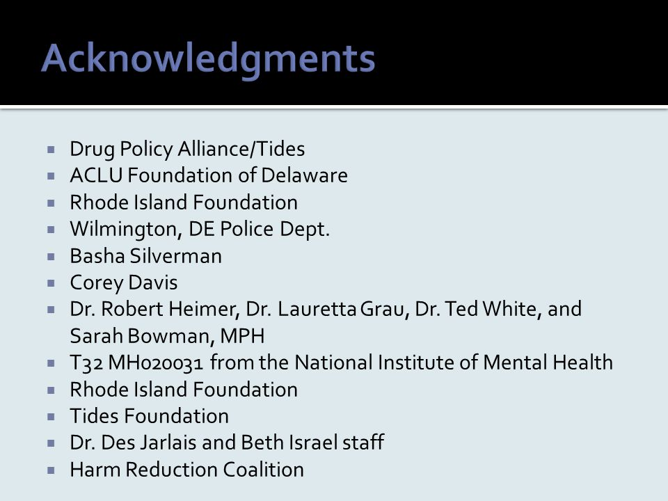 Drug Policy Alliance/Tides  ACLU Foundation of Delaware  Rhode Island Foundation  Wilmington, DE Police Dept.